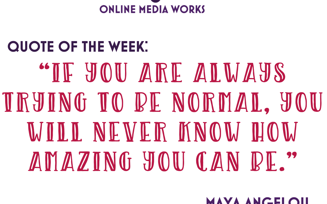 Quote of the week – from Maya Angelou